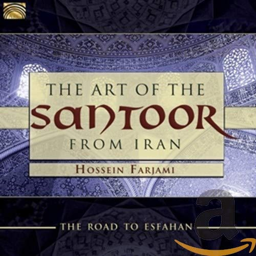 The Art Of The Santoor From Iran - Road To Esfahan from ARC
