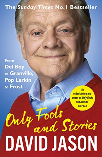 Only Fools and Stories: From Del Boy to Granville, Pop Larkin to Frost from Arrow