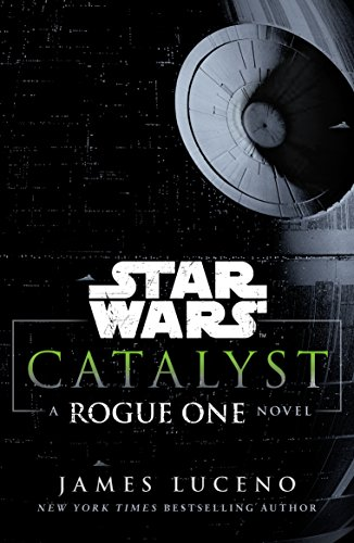Star Wars: Catalyst: A Rogue One Novel from Arrow