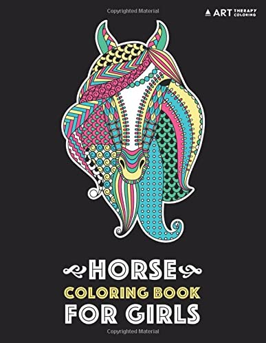 Horse Coloring Book For Girls: Advanced Coloring Pages for Tweens, Older Kids & Girls, Detailed Designs & Patterns, Zendoodle Animals, Horses, Colts, ... Practice for Stress Relief & Relaxation from Art Therapy Coloring