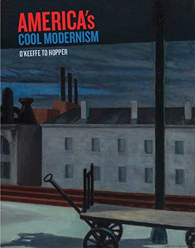 America's Cool Modernism: O'Keeffe to Hopper from Ashmolean Museum Publications