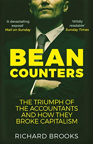 Bean Counters: The Triumph of the Accountants and How They Broke Capitalism from Atlantic Books