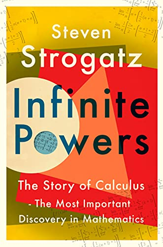 Infinite Powers: The Story of Calculus - The Language of the Universe from Atlantic Books
