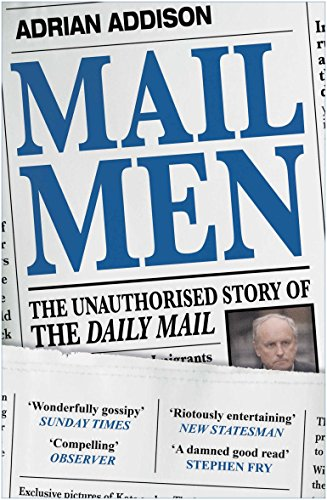 Mail Men: The Unauthorized Story of the Daily Mail from Atlantic Books