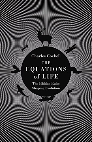 The Equations of Life: The Hidden Rules Shaping Evolution from Atlantic Books