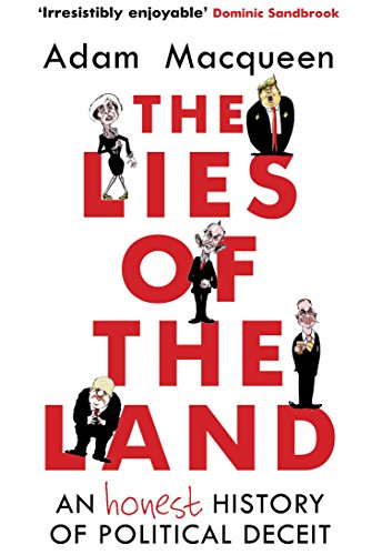 The Lies of the Land: An Honest History of Political Deceit from Atlantic Books