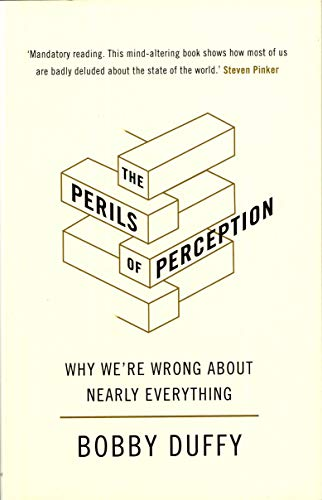 The Perils of Perception: Why We're Wrong About Nearly Everything from Atlantic Books