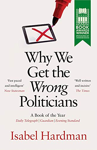 Why We Get the Wrong Politicians from Atlantic Books