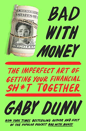 Bad with Money: The Imperfect Art of Getting Your Financial Sh*t Together from Atria Books