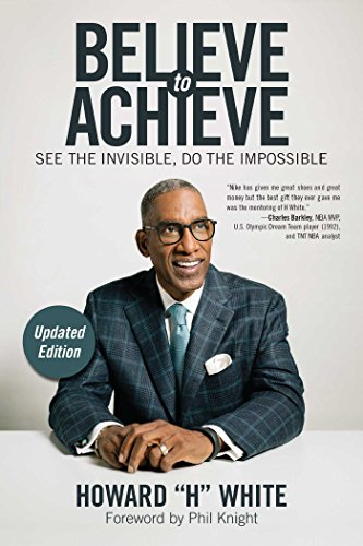 Believe to Achieve: See the Invisible, Do the Impossible from Atria Books