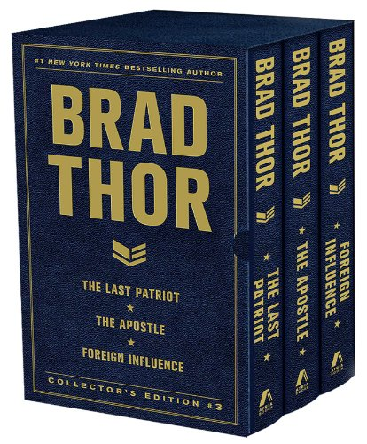Brad Thor Collectors' Edition #3: The Last Patriot, the Apostle, and Foreign Influence (Scot Harvath) from Atria Books