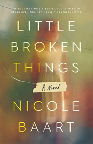 Little Broken Things: A Novel from Atria Books