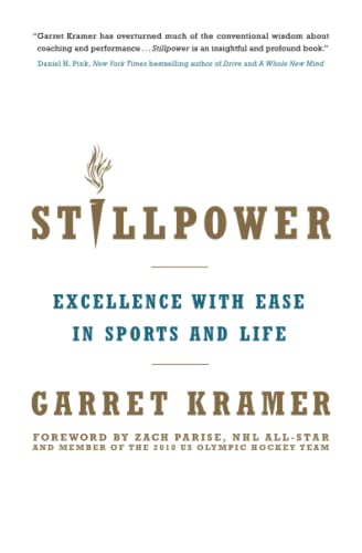 Stillpower: Excellence with Ease in Sports and Life from Atria Books