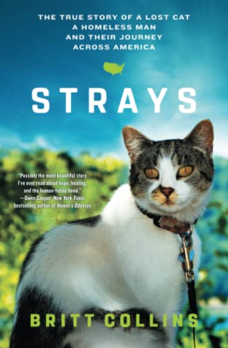Strays: The True Story of a Lost Cat, a Homeless Man, and Their Journey Across America from Atria Books