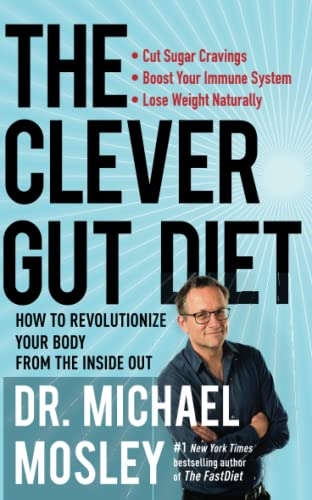 The Clever Gut Diet: How to Revolutionize Your Body from the Inside Out from Atria Books