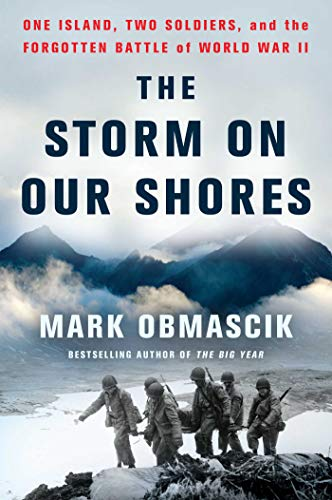 The Storm on Our Shores: One Island, Two Soldiers, and the Forgotten Battle of World War II from Atria Books