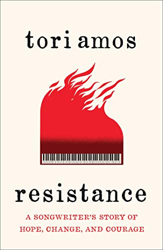Resistance: A Songwriter's Story of Hope, Change, and Courage from Atria Books