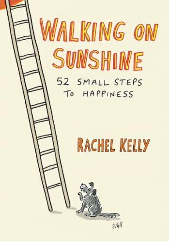 Walking on Sunshine: 52 Small Steps to Happiness from Atria Books