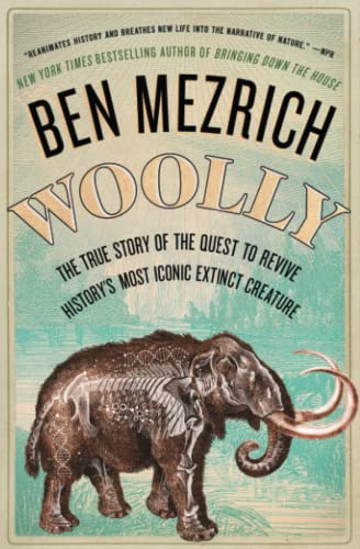 Woolly: The True Story of the Quest to Revive History's Most Iconic Extinct Creature from Atria Books