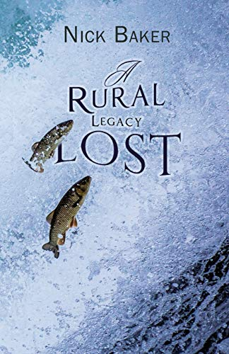 A Rural Legacy Lost. Net Salmon Fishing On The River Dart in Devon: An Occupation, Way of Life and Associated Dialect in Terminal Decline? from Austin Macauley Publishers