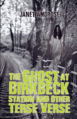 The Ghost at Birkbeck Station and Other Terse Verse from Austin Macauley Publishers