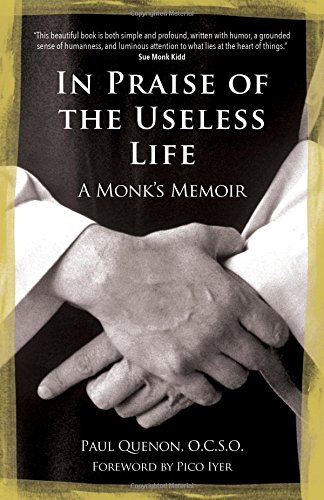 In Praise of the Useless Life: A Monk's Memoir from Ave Maria Press