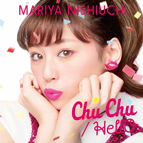 Mariya Nishiuchi - Chu Chu/Hello [Japan CD] AVCD-16667 from Avex Japan