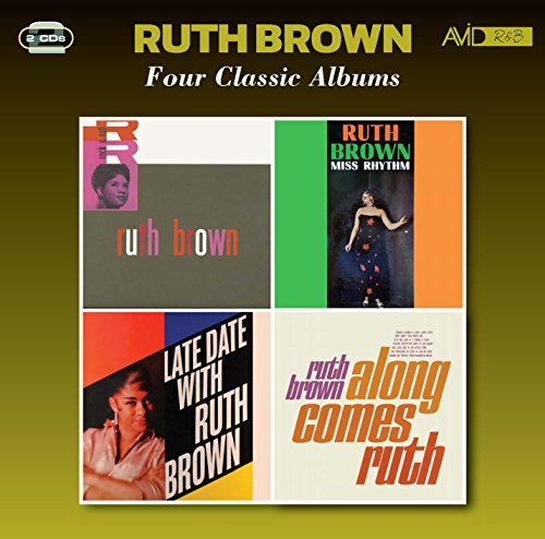 Four Classic Albums (Rock & Roll / Miss Rhythm / Late Date With Ruth Brown / Along Comes Ruth) from Avid R&B