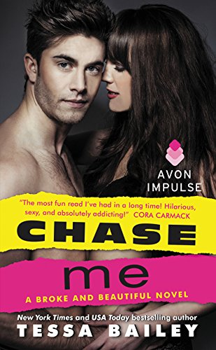 Chase Me: A Broke and Beautiful Novel from Avon Books