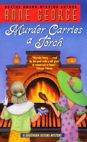 Murder Carries a Torch: A Southern Sisters Mystery (Southern Sisters Mysteries (Paperback)) from Avon Books