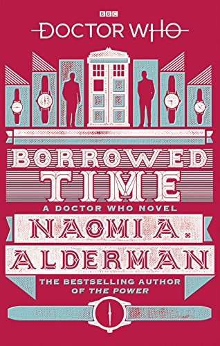Doctor Who: Borrowed Time from BBC Books