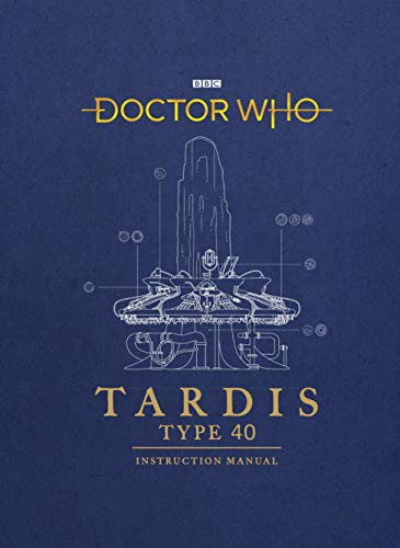Doctor Who: TARDIS Type 40 Instruction Manual from BBC Books