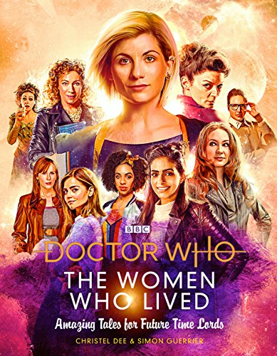Doctor Who: The Women Who Lived: Amazing Tales for Future Time Lords from BBC Books