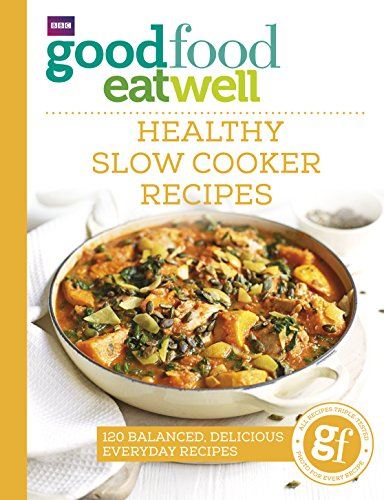 Good Food Eat Well: Healthy Slow Cooker Recipes from Ebury Publishing