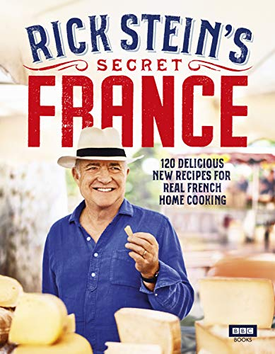 Rick Stein's Secret France from BBC Books