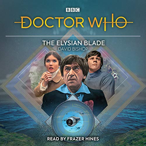 Doctor Who: The Elysian Blade: 2nd Doctor Audio Original (BBC Dr Who) from BBC Physical Audio