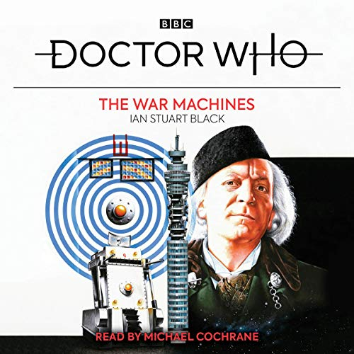 Doctor Who: The War Machines: 1st Doctor Novelisation from BBC Physical Audio