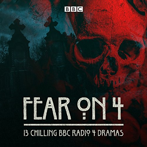 Fear on 4: 13 chilling BBC Radio 4 dramas from BBC Physical Audio