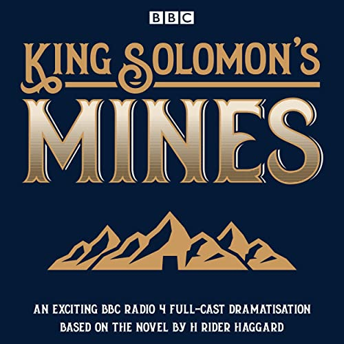 King Solomon's Mines: BBC Radio 4 full-cast dramatisation (BBC Audio) from BBC Physical Audio