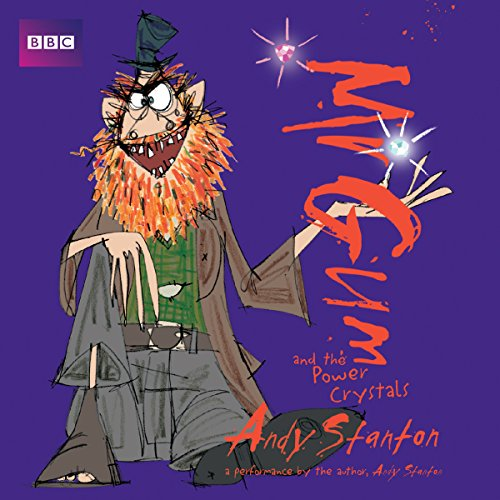Mr Gum and the Power Crystals: Children's Audio Book: Performed and Read by Andy Stanton (4 of 8 in the Mr Gum Series) from BBC Physical Audio