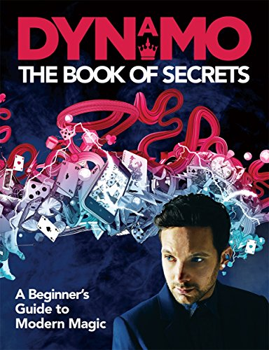 Dynamo: The Book of Secrets: Learn 30 Mind-Blowing Illusions to Amaze Your Friends and Family from Blink Publishing