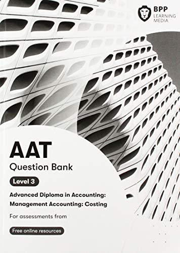 AAT Management Accounting Costing: Question Bank from BPP Learning Media
