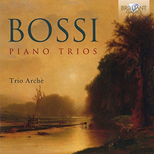 Bossi: Piano Trios from BRILLIANT CLASSICS