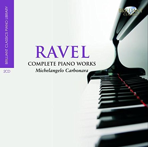 Ravel: Complete Piano Works from BRILLIANT CLASSICS