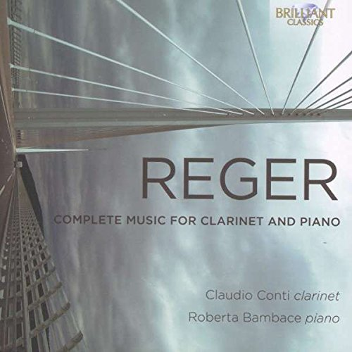 Reger: Complete Music For Clarinet And Piano from BRILLIANT CLASSICS