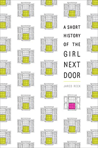 A Short History of the Girl Next Door from Ballantine Books Inc.