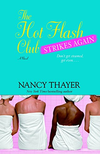 The Hot Flash Club Strikes Again from Ballantine Books
