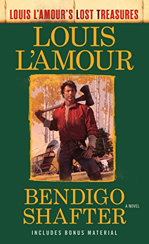 Bendigo Shafter: A Novel (Louis L'Amour's Lost Treasures) from Bantam