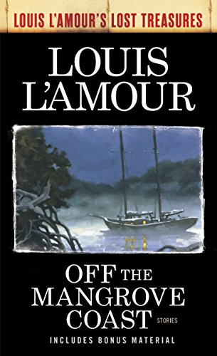 Off The Mangrove Coast (Louis L'amour's Lost Treasures) from Bantam Dell Publishing Group, Div of Random House, Inc