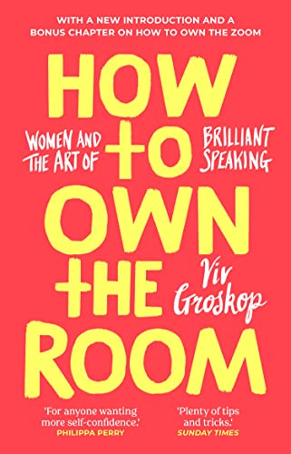 How to Own the Room: Women and the Art of Brilliant Speaking from Bantam Press